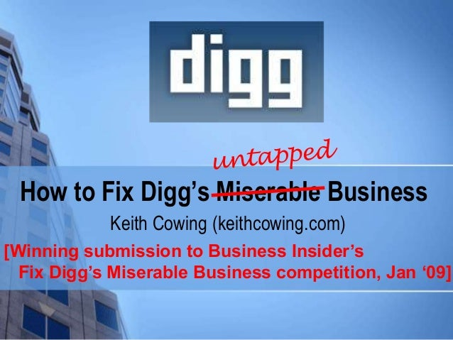 How to Fix Digg's Miserable BusinessKeith Cowing (keithcowing.com)[Winning submission to Business Insider'sFix Digg's Mise...