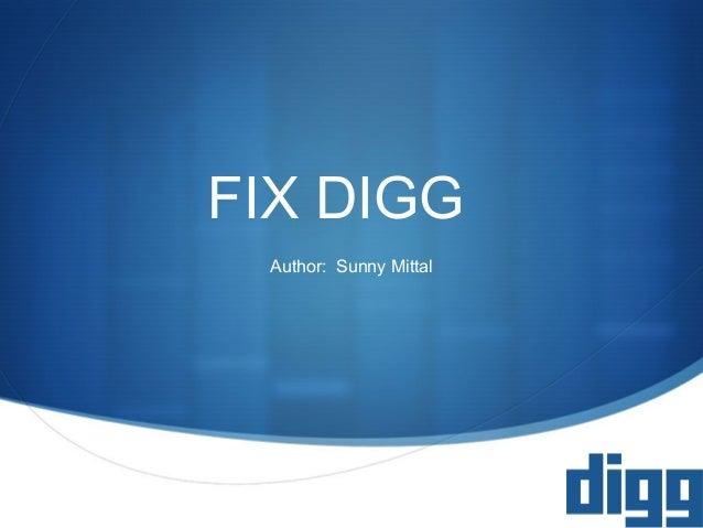  FIX DIGG Author: Sunny Mittal