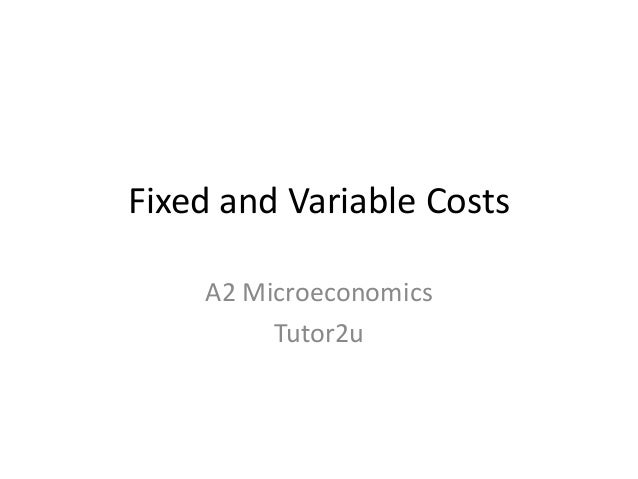 Fixed and Variable Costs A2 Microeconomics Tutor2u