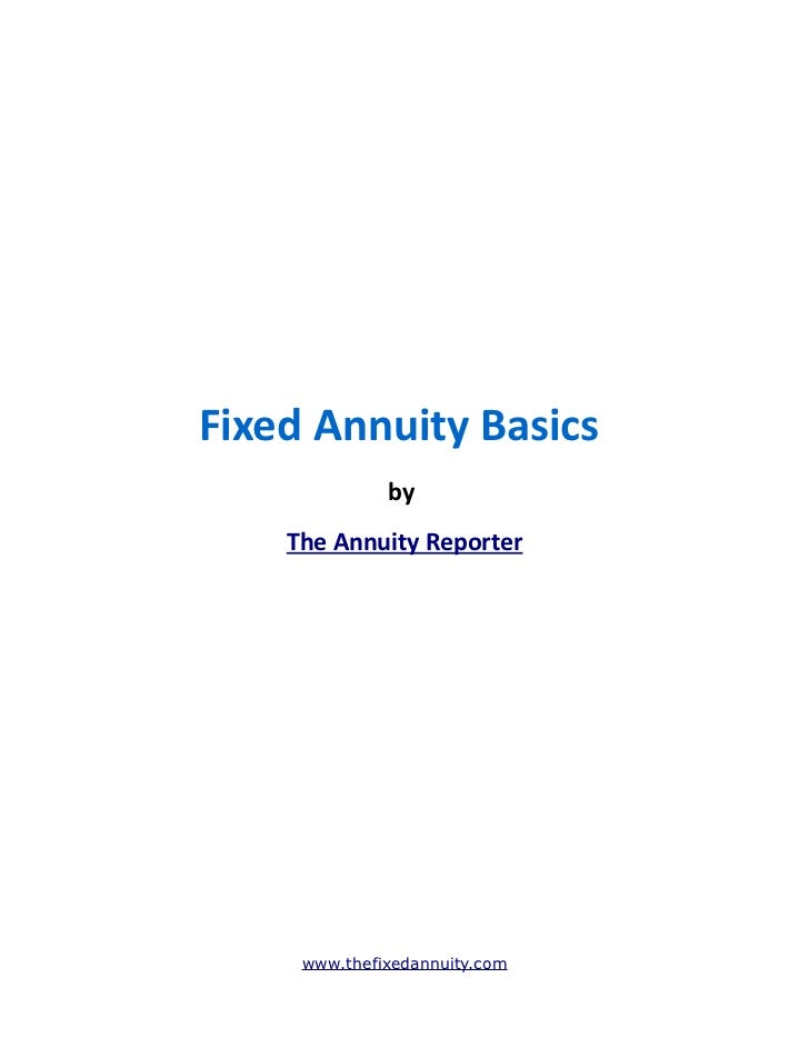 Fixed Annuity Basics              by    The Annuity Reporter     www.thefixedannuity.com