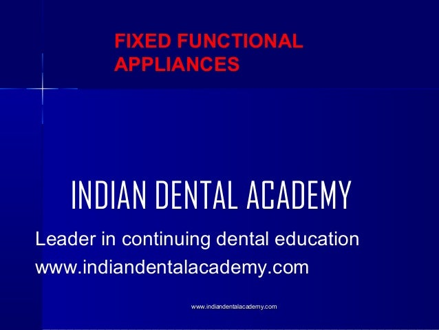 Fixed functionals Appliance /certified fixed orthodontic courses by Indian dental academy