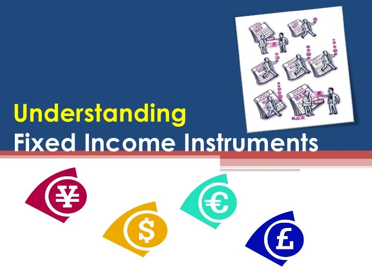 All About Fixed Income Instruments