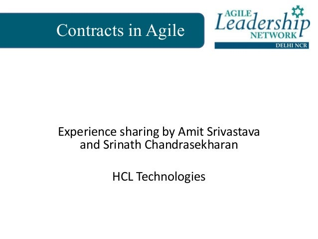 Contracts in Agile Experience sharing by Amit Srivastava and Srinath Chandrasekharan HCL Technologies
