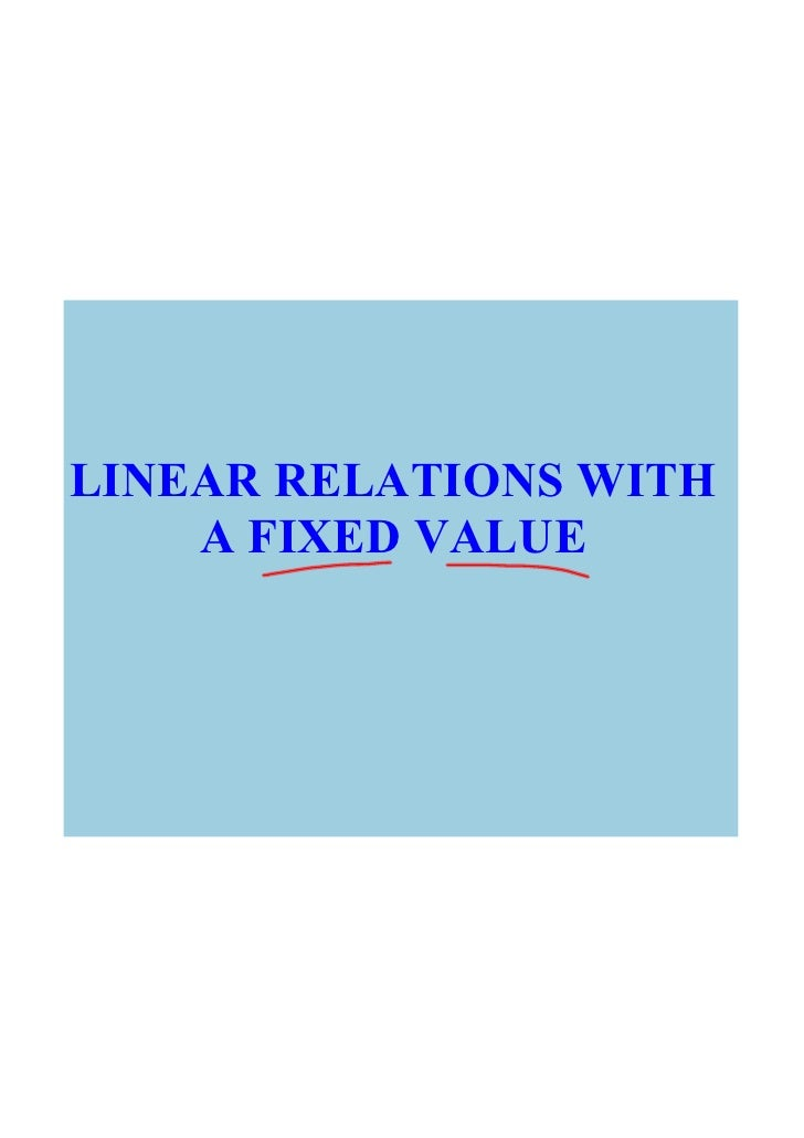 LINEAR RELATIONS WITH      A FIXED VALUE