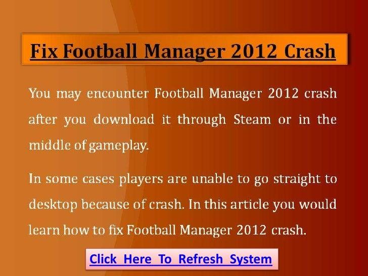 Fix Football Manager 2012 Crash