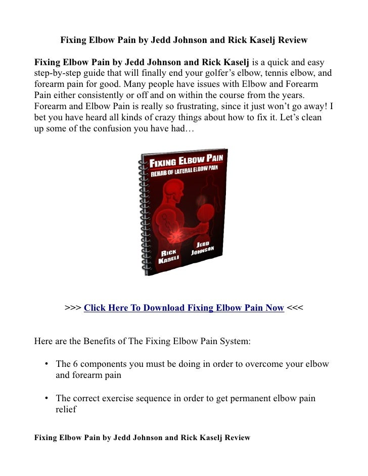 Fixing Elbow Pain by Jedd Johnson and Rick Kaselj ReviewFixing Elbow Pain by Jedd Johnson and Rick Kaselj is a quick and e...