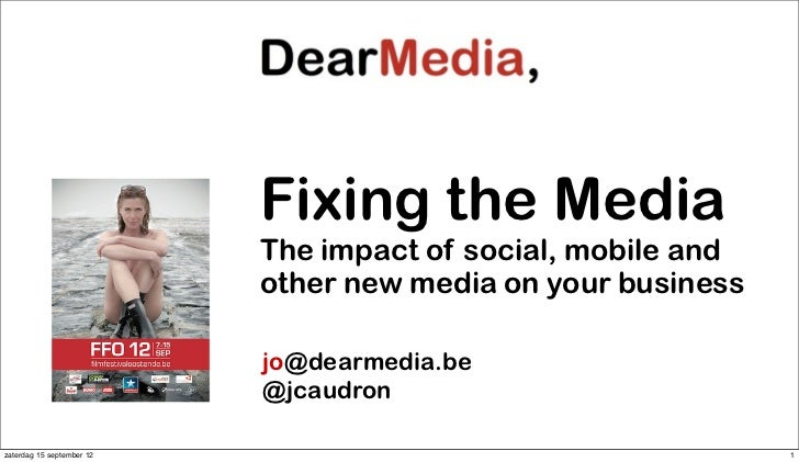 Fixing the Media                           The impact of social, mobile and                           other new media on y...