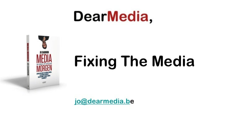 Fixing The Mediajo@dearmedia.be