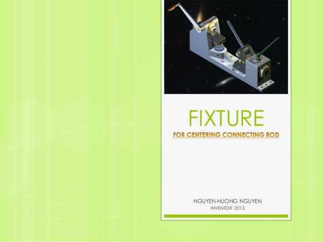 FIXTURE NGUYEN-HUONG NGUYEN INVENTOR 2013