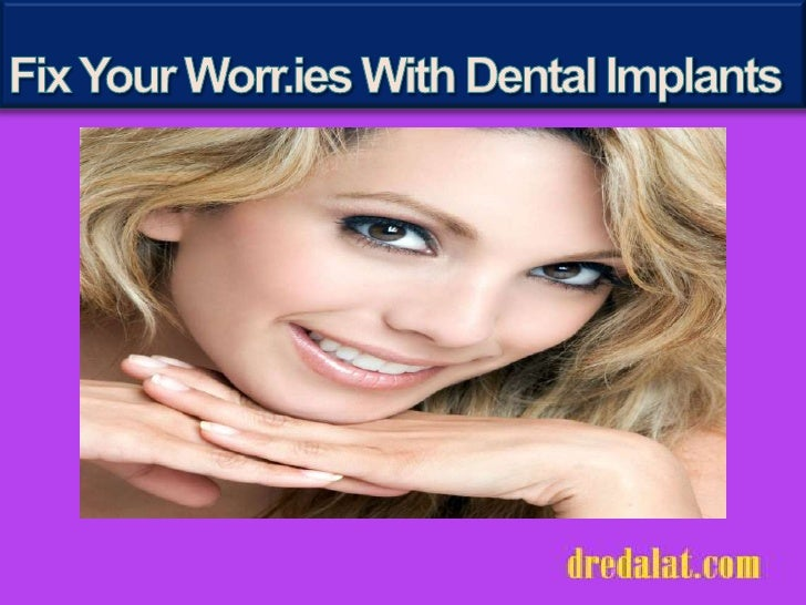 Fix your worries with dental implants