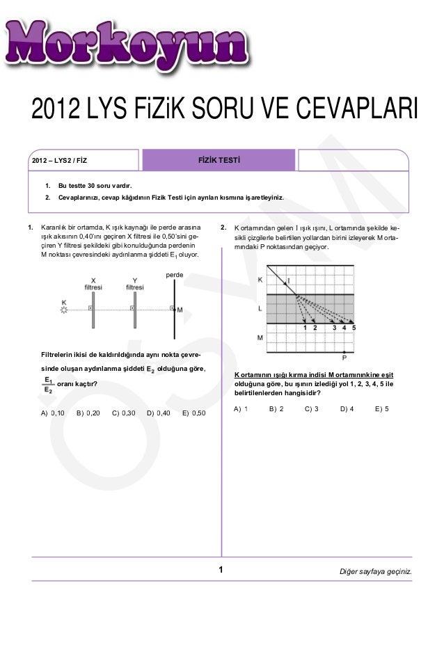 2012 LYS FÿZÿK SORU VE CEVAPLARI  2012 LYS FiZiK SORU VE CEVAPLARI 2012 – LYS2 / FİZ                                      ...