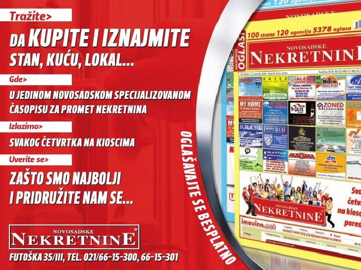 Tražite>  da kupite i iznajMite stan, kuću, lokal... Gde>  u jedinoM novosadskoM specijalizovanoM časopisu za proMet nekre...