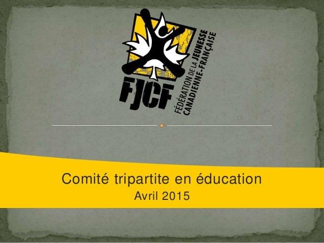 Comité tripartite en éducation Avril 2015