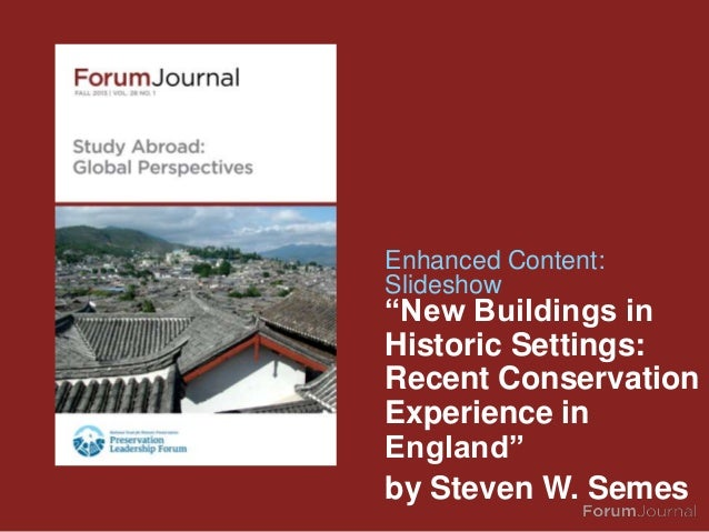 Forum Journal (Fall 2013): New Buildings in Historic Settings: Recent Conservation Experience in England