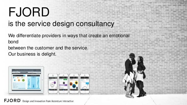 FJORD is the service design consultancy We differentiate providers in ways that create an emotional bond between the custo...