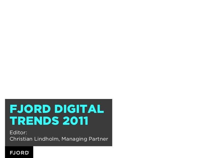 FJORD DIGITALTRENDS 2011Editor:Christian Lindholm, Managing Partner