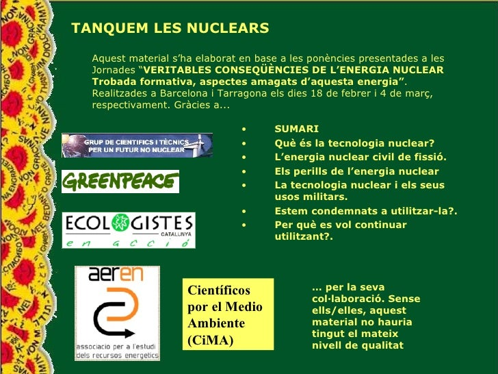 """TANQUEM LES NUCLEARS Aquest material s'ha elaborat en base a les ponències presentades a les Jornades """" VERITABLES CONSEQÜ..."""