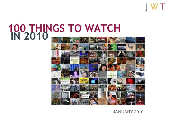 100 THINGS TO WATCH  IN 2010            1                      JANUARY 2010