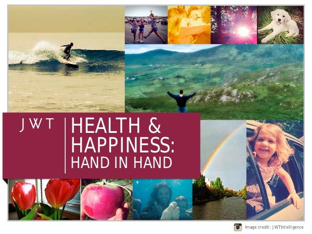HEALTH &HAPPINESS:HAND IN HAND                 October 2012               Image credit: JWTIntelligence