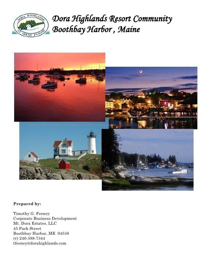 Dora Highlands Resort Community                   Boothbay Harbor , Maine     Prepared by:  Timothy G. Feeney Corporate Bu...