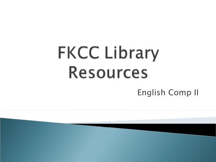 FKCC Library Resources Comp II