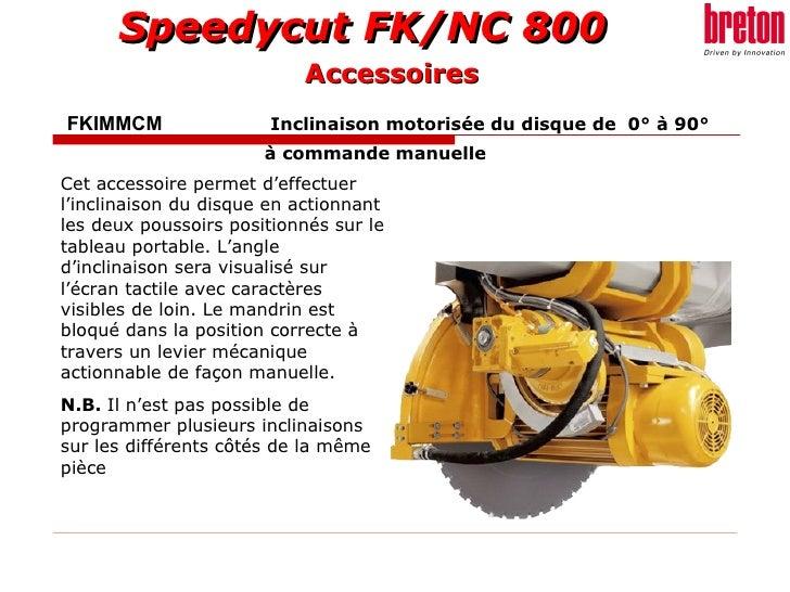 FKIMMCM    Inclinaison motorisée du disque de  0° à 90°  à commande manuelle Cet accessoire permet d'effectuer l'inclinais...