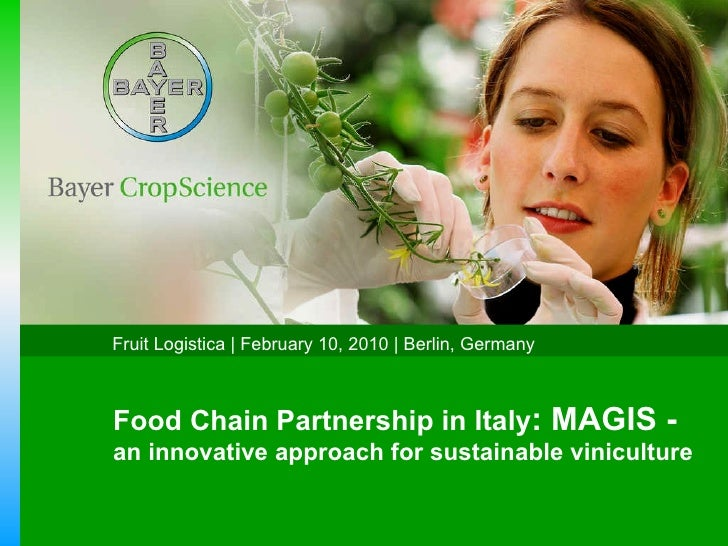 Food Chain Partnership in Italy : MAGIS -  an innovative approach for sustainable viniculture  Fruit Logistica |   Februar...