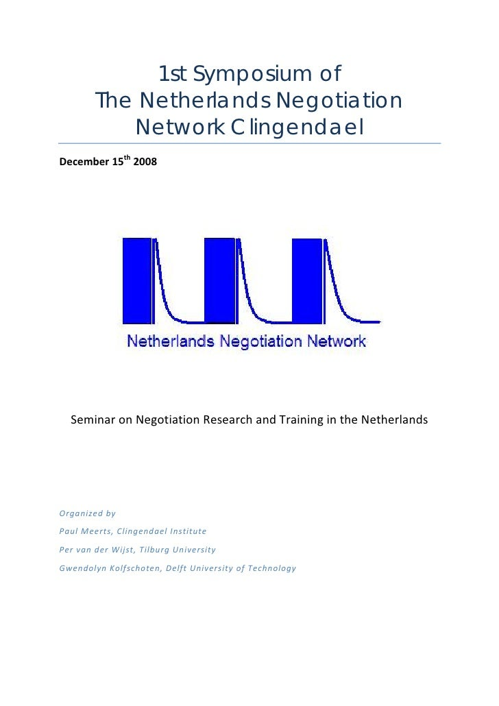 1st Symposium of         The Netherlands Negotiation            Network Clingendael December15th2008             ...