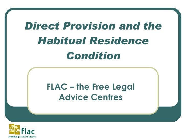 Direct Provision and the Habitual Residence Condition FLAC – the Free Legal Advice Centres