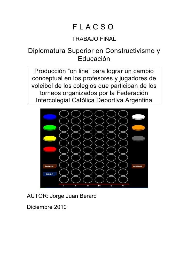 """FLACSO                 TRABAJO FINALDiplomatura Superior en Constructivismo y              Educación  Producción """"on line""""..."""