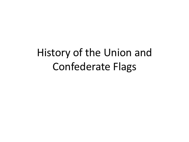 History of the Union and   Confederate Flags