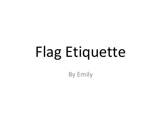Flag Etiquette By Emily