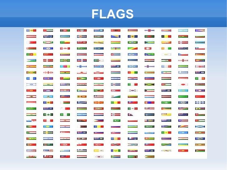 FLAGS <ul><li>Flags </li></ul>