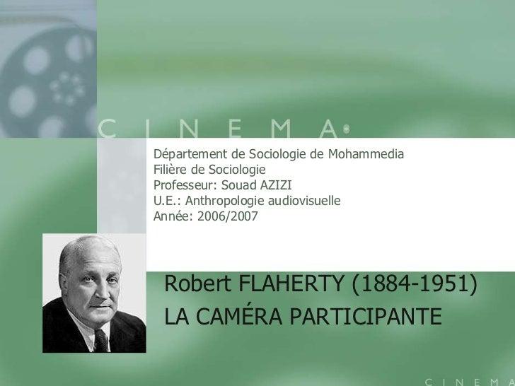 Département de Sociologie de MohammediaFilière de SociologieProfesseur: Souad AZIZIU.E.: Anthropologie audiovisuelleAnnée:...
