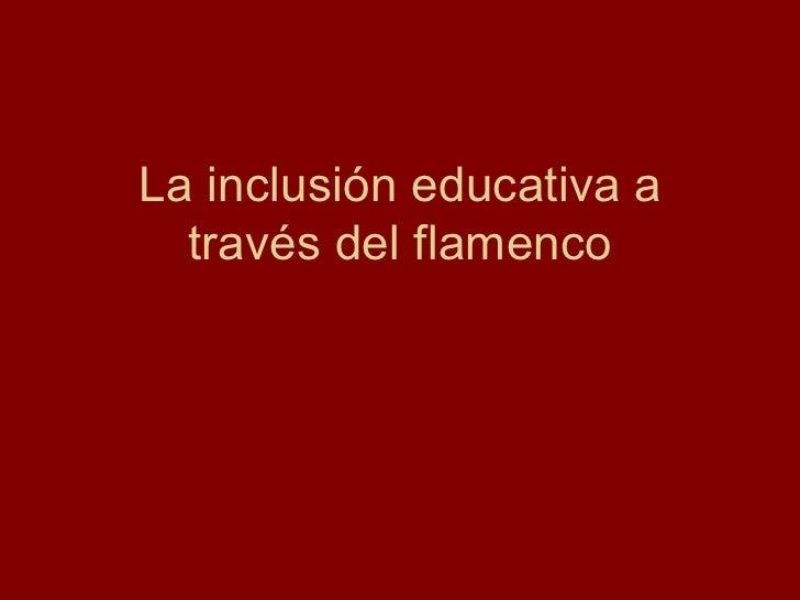 La inclusión educativa a través del flamenco