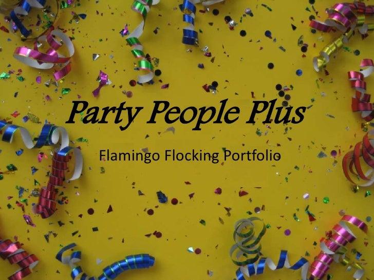 Party People Plus<br />Flamingo Flocking Portfolio<br />