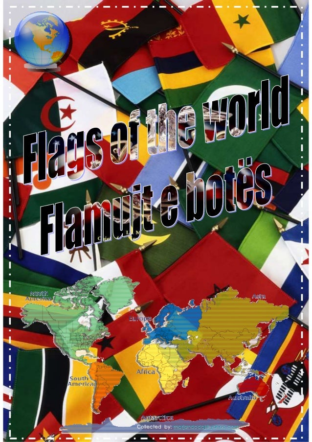 FLAGS OF THE WORLD - FLAMUJT E BOTES
