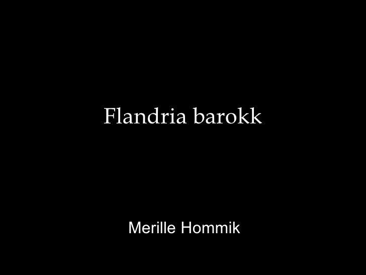 Flandria barokk  Merille Hommik