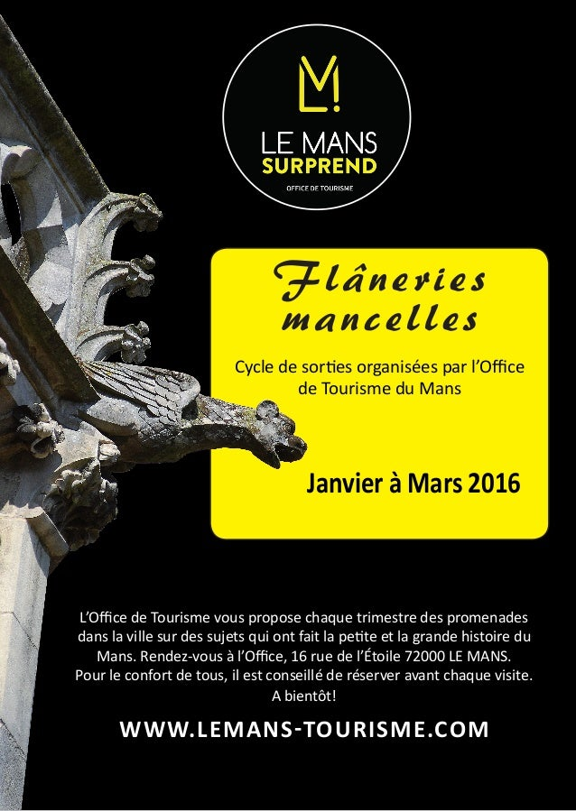Flâneries mancelles Cycle de sorties organisées par l'Office de Tourisme du Mans    Janvier à Mars 2016 L'Office de To...