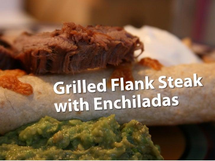 Grilled Flank Steak with Enchiladas