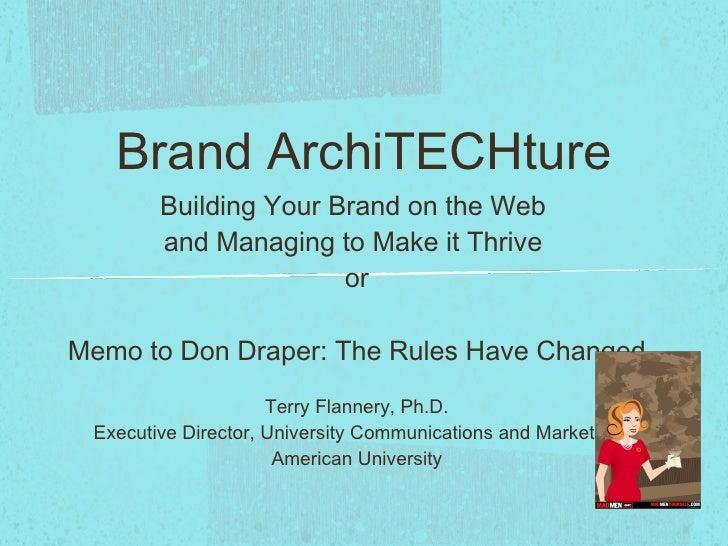 <ul><li>Building Your Brand on the Web  </li></ul><ul><li>and Managing to Make it Thrive  </li></ul><ul><li>or </li></ul><...