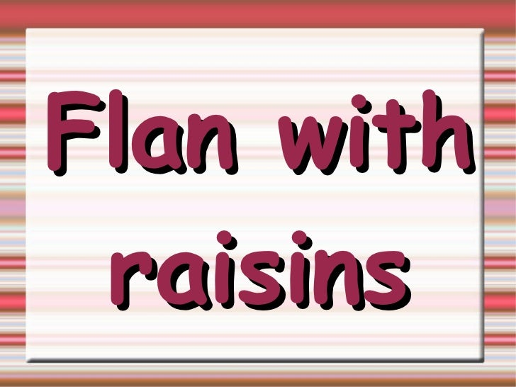 Flan with raisins