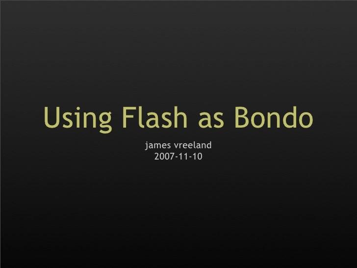 Flash As Bondo