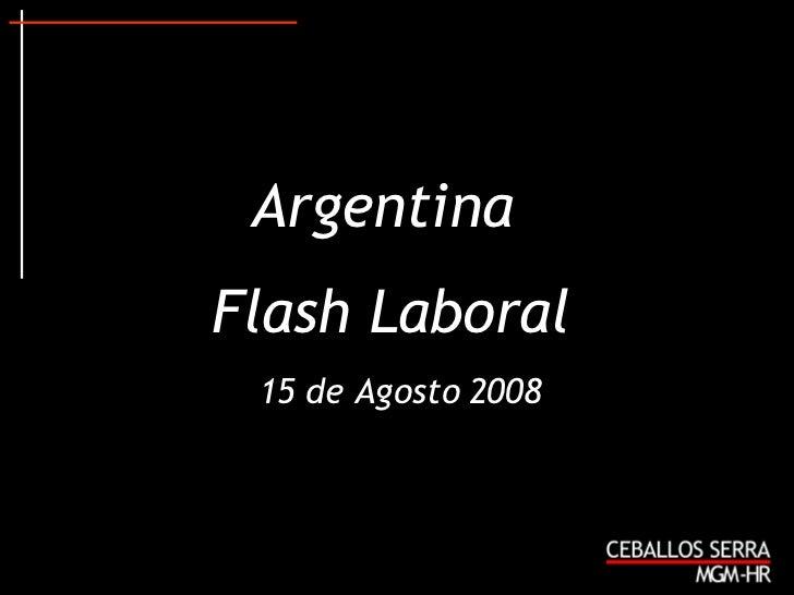 Argentina  Flash Laboral 15 de Agosto 2008