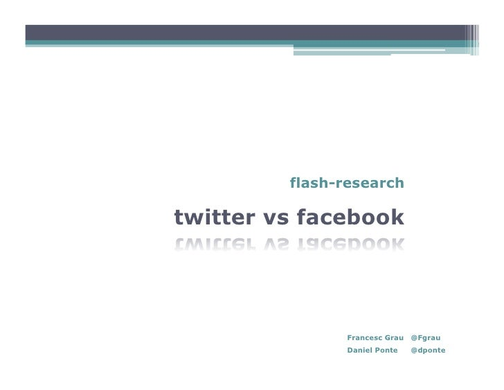 Flash Research Twitter Vs Facebook