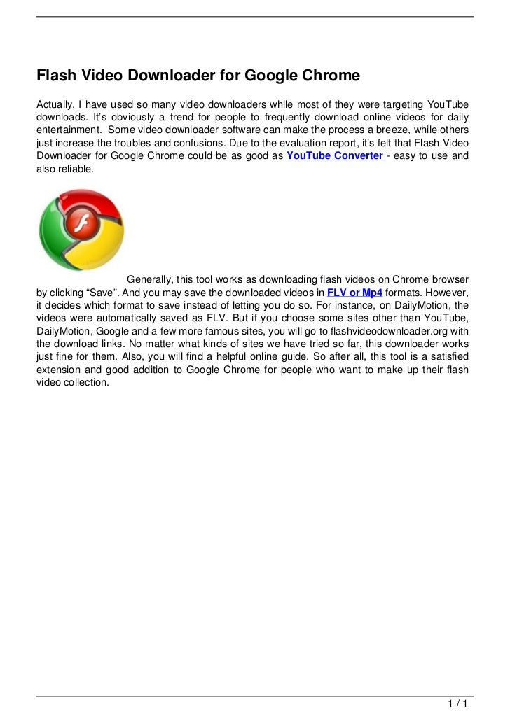 Flash Video Downloader for Google Chrome                                   Actually, I have used so many video downloaders...