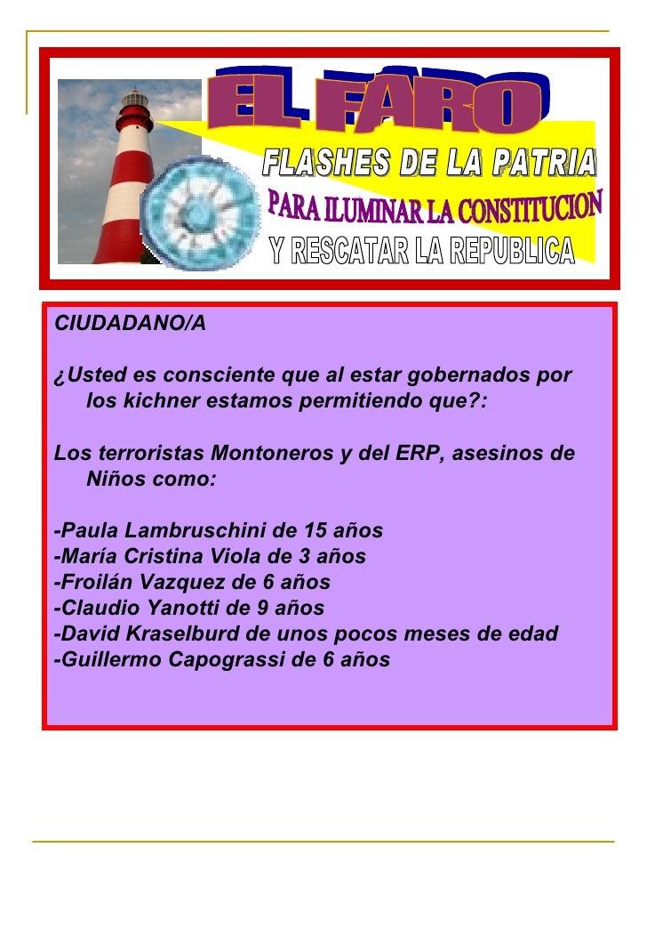 EL FARO FLASHES DE LA PATRIA PARA ILUMINAR LA CONSTITUCION  Y RESCATAR LA REPUBLICA CIUDADANO/A ¿Usted es consciente que a...