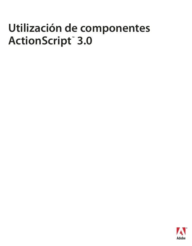 Utilización de componentesActionScript 3.0           ™
