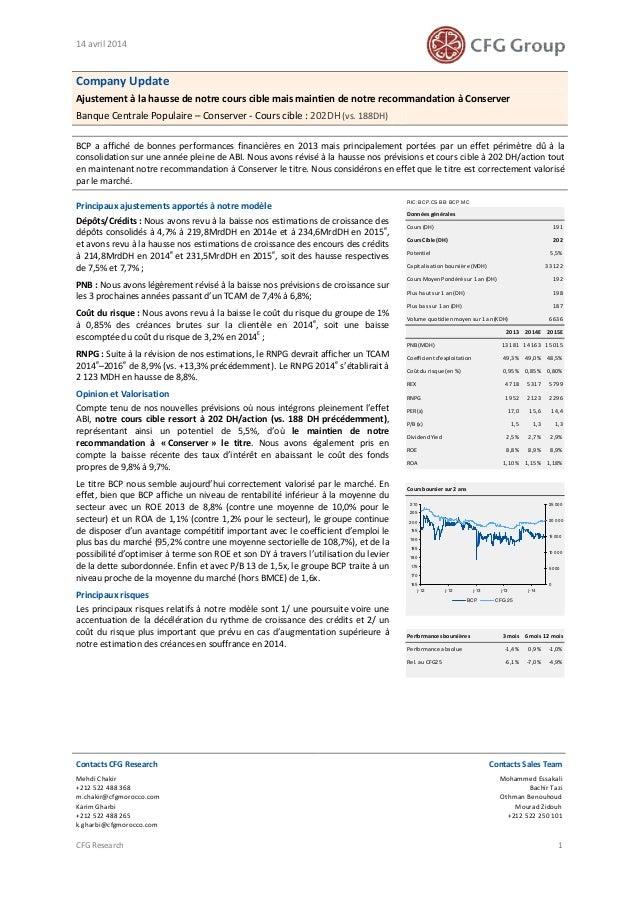 14 avril 2014 Contacts CFG Research Contacts Sales Team Mehdi Chakir +212 522 488 368 m.chakir@cfgmorocco.com Karim Gharbi...