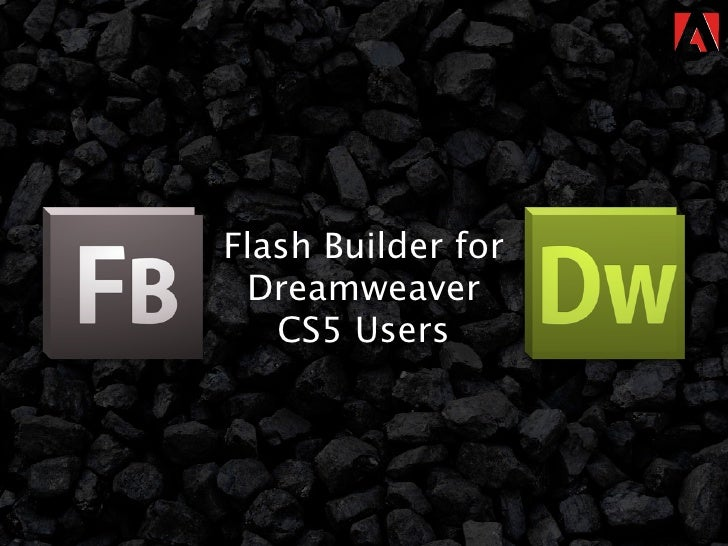 Flash builder for dreamweaver cs5 developers
